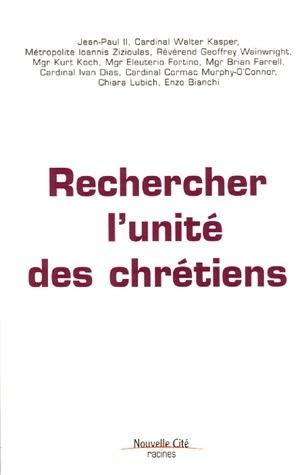 RECHERCHER L'UNITE DES CHRETIENS [ACTES DE LA CONFERENCE INTERNATIONALE ORGANISEE A L'OCCASION