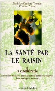 SANTE PAR LE RAISIN ET LA VINOTHERAPIE (LA)