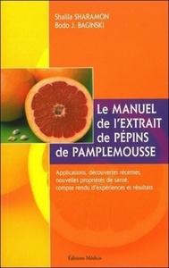MANUEL DE L'EXTRAIT DE PEPINS DE PAMPLEMOUSSE (LE)