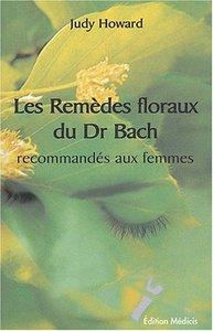 REMEDES FLORAUX DU DR BACH RECOMMANDES AUX FEMMES (LES)