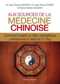 AUX SOURCES DE LA MEDICINE CHINOISE + CD