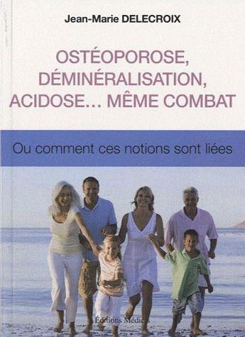 OSTEOPOROSE,DEMINERALISATION,ACIDOSE MEME COMBAT (L')