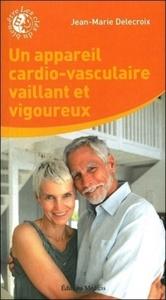 UN APPAREIL CARDIO-VASCULAIRE VAILLANT ET RIGOUREUX