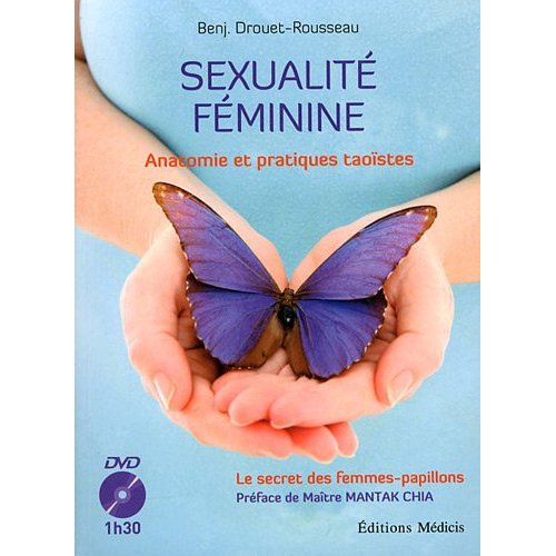 SEXUALITE FEMININE / ANATOMIE ET PRATIQUES TAOISTES AVEC DVD