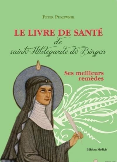 LIVRE DE SANTE DE SAINTE HILDEGARDE DE BINGEN (LE)