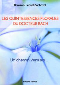 LES QUINTESSENCES FLORALES DU DOCTEUR BACH, UN CHEMIN VERS SOI
