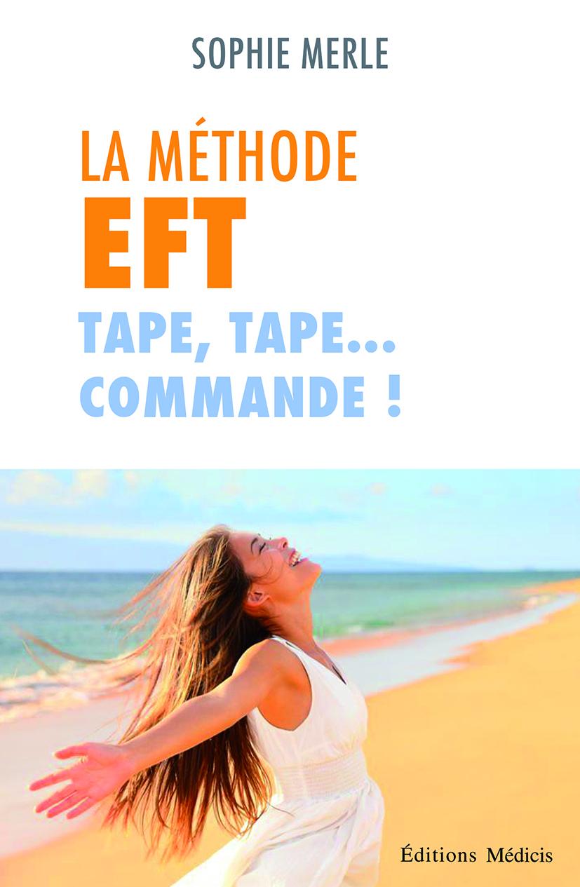 LA METHODE EFT, TAPE, TAPE ... COMMANDE !