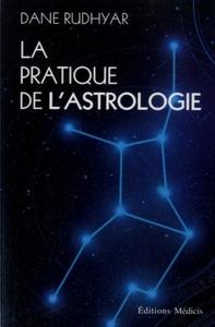 PRATIQUE DE L'ASTROLOGIE (LA)