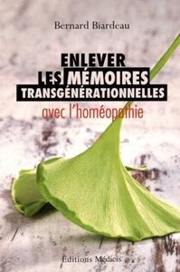 ENLEVER LES MEMOIRES TRANSGENERATIONNELLES AVEC L'HOMEOPATHIE