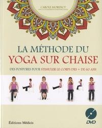 methode du yoga sur chaise la avec dvd morency carole livres pratiques sant et bien tre. Black Bedroom Furniture Sets. Home Design Ideas