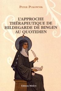 APPROCHE THERAPEUTIQUE DE HILDEGARDE DE BINGEN AU QUOTIDIEN