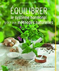 EQUILIBRER LE SYSTEME HORMONAL GRACE AUX METHIDES NATURELLES