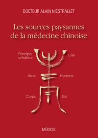 SOURCES PAYSANNES DE LA MEDECINE CHINOISE (LES)