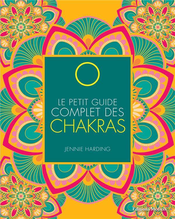 PETIT GUIDE COMPLET DES CHAKRAS (LE)