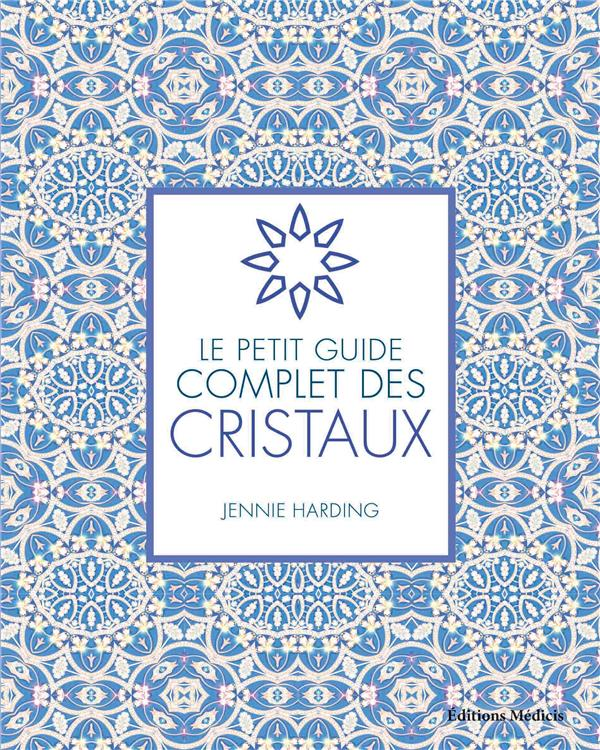 PETIT GUIDE COMPLET DES CRISTAUX (LE)
