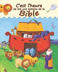 C'EST L'HEURE DE LIRE UNE HISTOIRE DE LA BIBLE