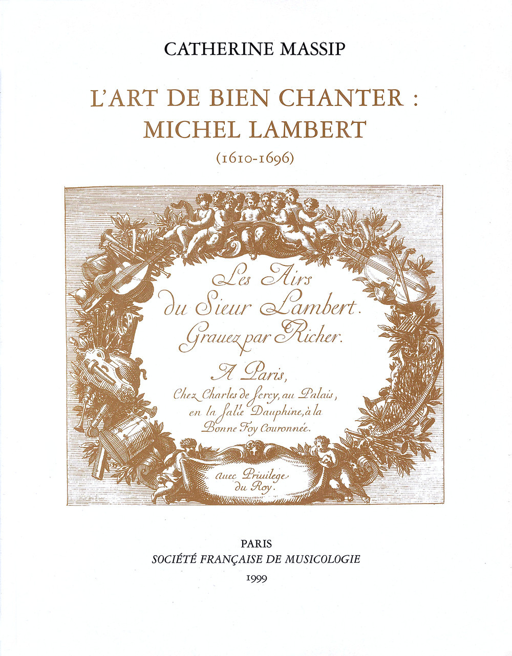 L ART DE BIEN CHANTER : MICHEL LAMBERT (1610-1696)