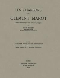LES CHANSONS DE CLEMENT MAROT  ETUDE HISTORIQUE ET BIBLIOGRAPHIQUE