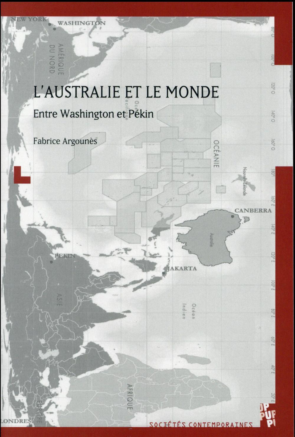 L'AUSTRALIE ET LE MONDE ENTRE WASHINGTON ET PEKIN