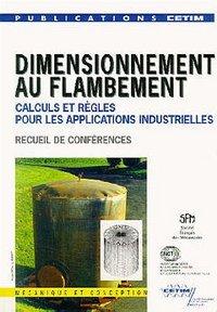 DIMENSIONNEMENT AU FLAMBEMENT CALCULS ET REGLES POUR LES APPLICATIONS INDUSTRIELLES REF 1A15