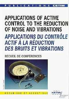 APPLICATIONS DU CONTROLE ACTIF A LA REDUCTION DES BRUITS ET VIBRATIONS RECUEIL DE CONFERENCES 4E18 2