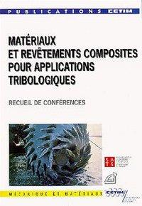 MATERIAUX ET REVETEMENTS COMPOSITES POURAPPLICATIONS TRIBOLOGIQUES RECUEIL DE CONFERENCES 2C14