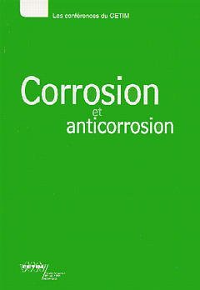 CORROSION ET ANTICORROSION LES CONFERENCES DU CETIM 2C15