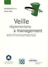 VEILLE REGLEMENTAIRE ET MANAGEMENT ENVIRONNEMENTAL (DOSSIER N.6 FEVRIER 2002) (6A21)