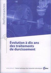 EVOLUTION A DIX ANS DES TRAITEMENTS DE DURCISSEMENT PERFORMANCES RESULTATS DES ACTIONS COLLECTIVES 9