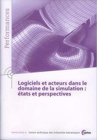 LOGICIELS ET ACTEURS DANS LE DOMAINE DE LA SIMULATION ETATS ET PERSPECTIVES PERFORMANCES RESULTATS D