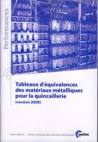 TABLEAUX D'EQUIVALENCES DES MATERIAUX METALLIQUES POUR LA QUINCAILLERIE VERSION 2008 PERFORMANCES 9Q