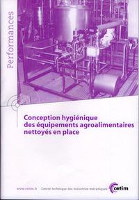 CONCEPTION HYGIENIQUE DES EQUIPEMENTS AGROALIMENTAIRES NETTOYES EN PLACE (PERFORMANCES, 9Q127)