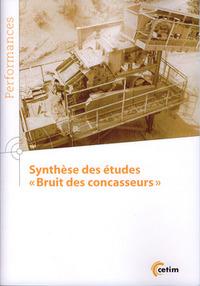 """SYNTHESE DES ETUDES """"BRUIT DES CONCASSEURS"""" (COLL. PERFORMANCES, 9Q188)"""