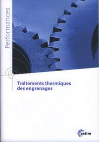 TRAITEMENTS THERMIQUES DES ENGRENAGES VERSION 2 (COLL. PERFORMANCES, 9Q199)