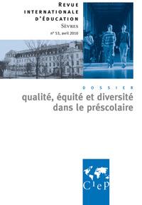 QUALITE, EQUITE ET DIVERSITE DANS LE PRESCOLAIRE  - REVUE INTERNATIONALE D'EDUCATION SEVRES 53