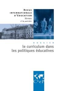 LE CURRICULUM DANS LES POLITIQUES EDUCATIVES  - REVUE INTERNATIONALES D'EDUCATION SEVRES 56