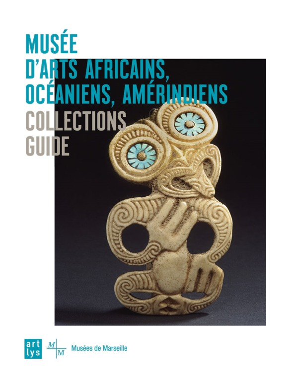 GUIDE COLLECTIONS MUSEE ARTS AFRICAINS, OCEANIENS, AMERINDIENS (MAAOA)- (ANG)