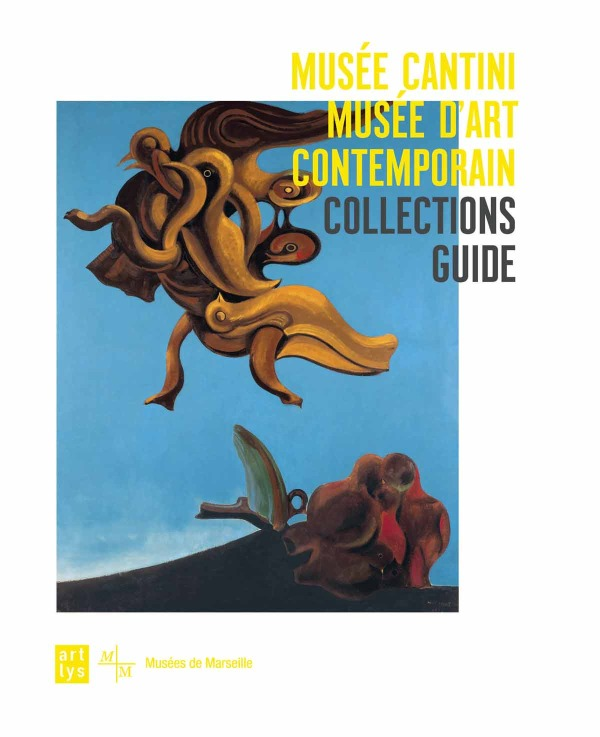 COLLECTIONS GUIDE MUSEE CANTINI - MUSEE D'ART CONTEMPORAIN (ANGLAIS)