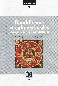 BOUDDHISME ET CULTURES LOCALES. QUELQUES CAS DE RECIPROQUES ADAPTATIONS