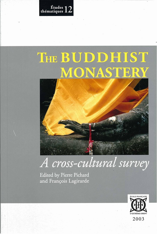 THE BUDDHIST MONASTERY. A CROSS-CULTURAL SURVEY