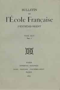 BULLETIN DE L'ECOLE FRANCAISE D'EXTREME-ORIENT (1952)  N  46-1