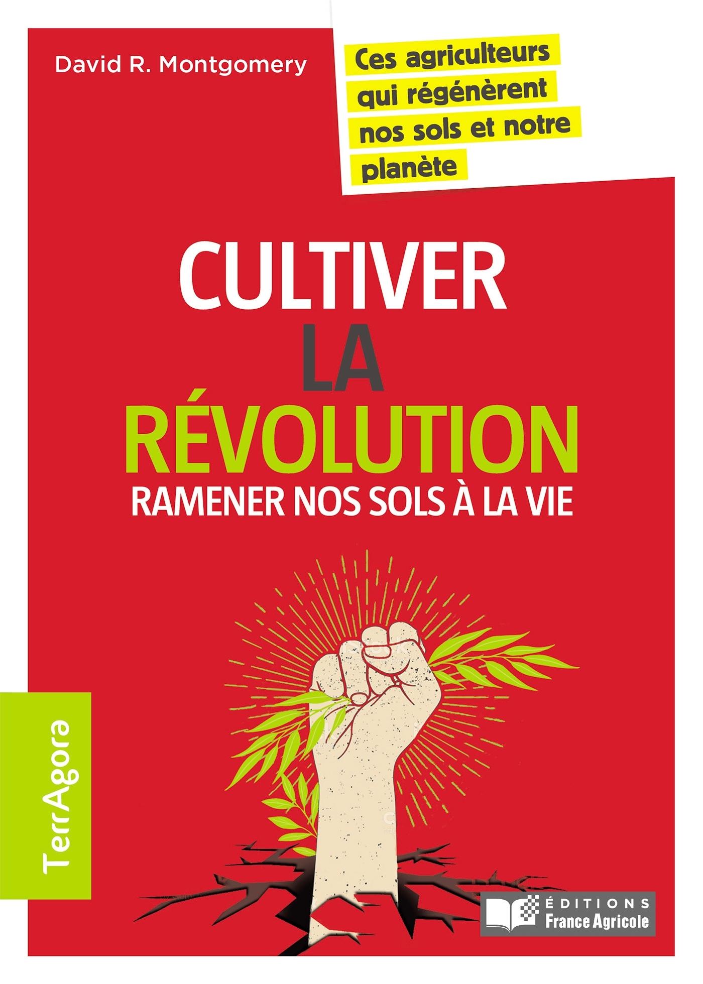CULTIVER LA REVOLUTION : RAMENER NOTRE SOL A LA VIE
