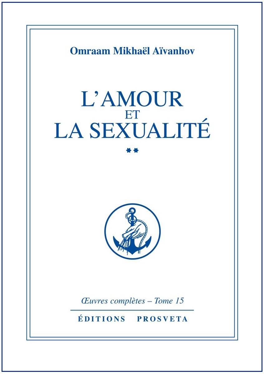 L'AMOUR ET LA SEXUALITE - TOME 15