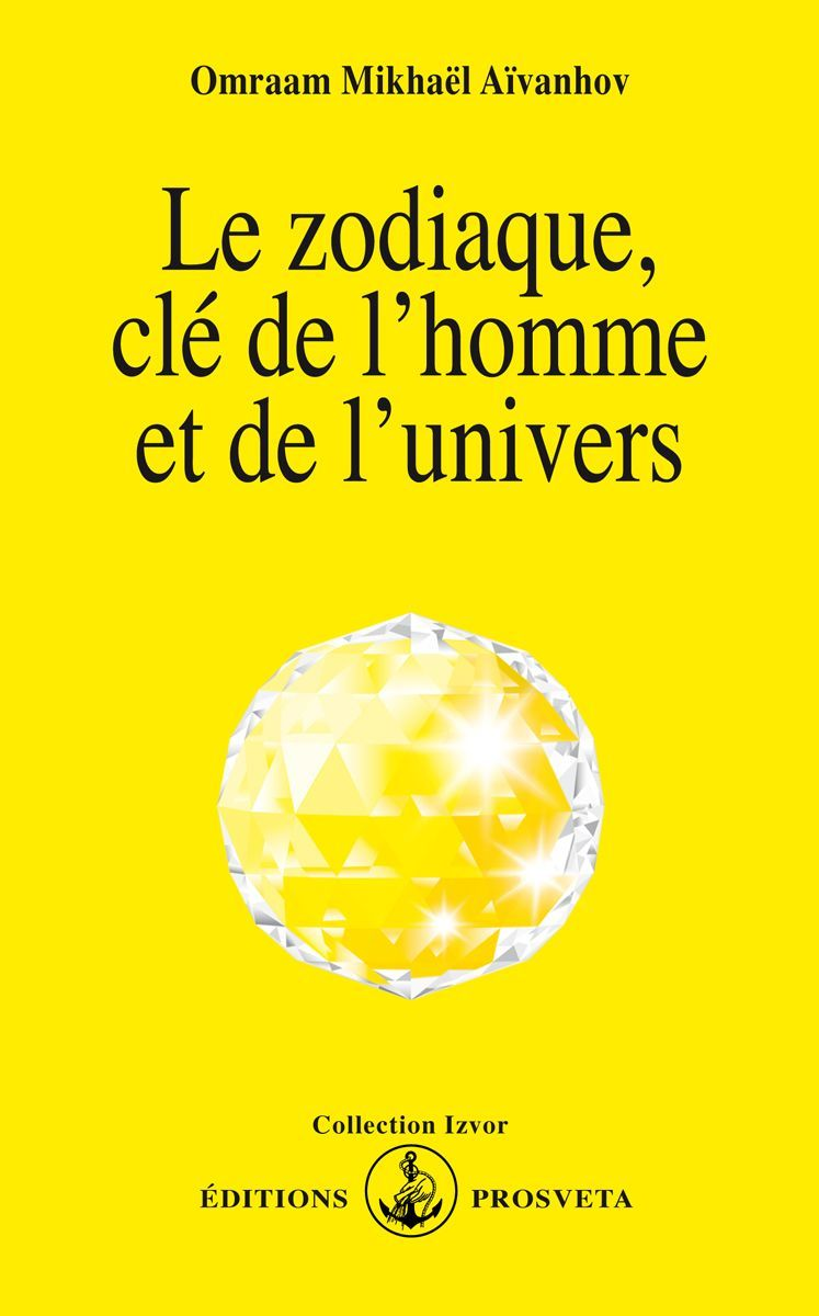 LE ZODIAQUE, CLE DE L'HOMME ET DE L'UNIVERS