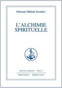 L'ALCHIMIE SPIRITUELLE - TOME 2
