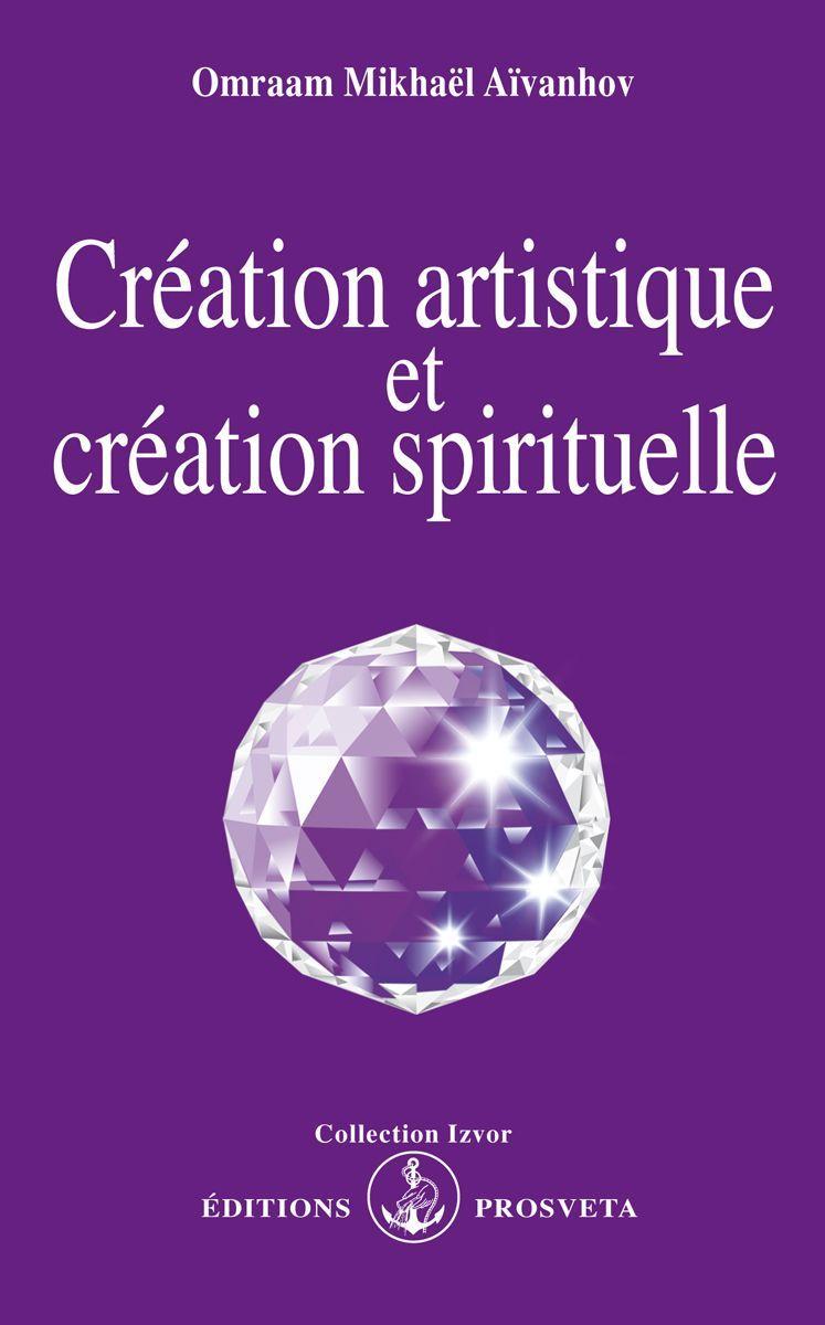 CREATION ARTISTIQUE ET CREATION SPIRITUELLE