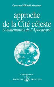 APPROCHE DE LA CITE CELESTE, COMMENTAIRES DE L'APOCALYPSE