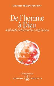 E L'HOMME A DIEU : SEPHIROTH ET HIERARCHIES ANGELIQUES