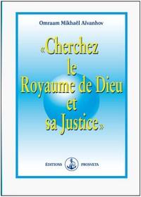 CHERCHEZ LE ROYAUME DE DIEU ET SA JUSTICE