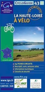 CYCLOGUIDE 43 LA HAUTE-LOIRE A VELO